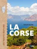 Download and Read Online La Corse. En toute nature