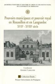 Pouvoirs Municipaux Et Pouvoir Royal En Roussillon Et En Languedoc Xviie Xviiie Si Cle