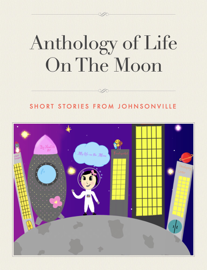 Anthology of Life On The Moon book