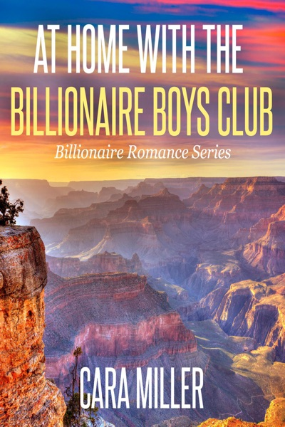 At Home with the Billionaire Boys Club - Cara Miller book cover
