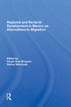 Regional And Sectoral Development In Mexico As Alternatives To Migration