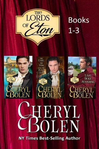 Cheryl Bolen - The Lords of Eton, Books 1-3