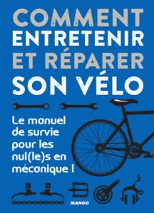 Comment entretenir et réparer son vélo Couverture de livre