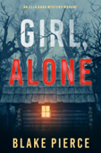 Girl, Alone (An Ella Dark FBI Suspense Thriller—Book 1) Book Cover