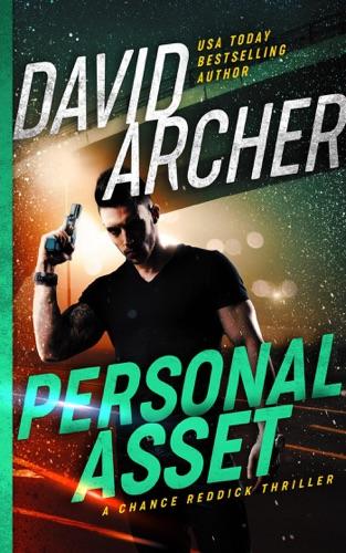 David Archer - Personal Asset - A Chance Reddick Thriller