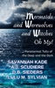 Mermaids, Werewolves, and Witches, Oh My! - Paranormal Tails of the Deep and Dark