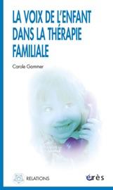 Download and Read Online La voix de l'enfant dans la thérapie familiale