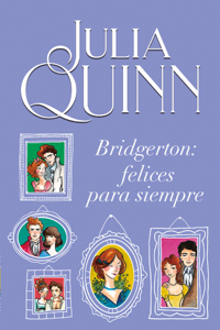 Bridgerton: Felices para siempre Book Cover