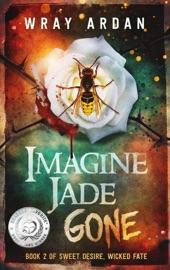 Imagine Jade Gone