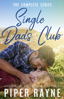 Piper Rayne - Single Dads Club (The Complete Series) artwork