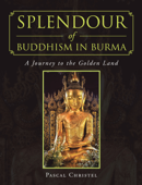 Splendour of Buddhism in Burma