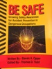 Be Safe - Growing Safety Awareness For Accident Prevention In Dangerous Occupations