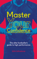 Master Your Confidence