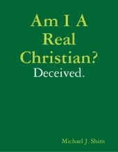 Am I A Real Christian? Deceived.