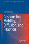 Gaseous Ion Mobility Diffusion And Reaction