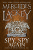 Mercedes Lackey - Spy, Spy Again (Family Spies #3) artwork