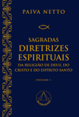 Sagradas Diretrizes Espirituais da Religião de Deus, do Cristo e do Espírito Santo (primeiro volume) Book Cover
