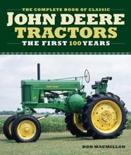 The Complete Book of Classic John Deere Tractors