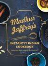 Madhur Jaffreys Instantly Indian Cookbook