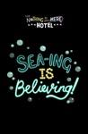 Sea-ing Is Believing