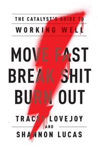 Move Fast. Break Shit. Burn Out. Book Cover