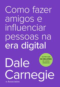 Como fazer amigos e influenciar pessoas na era digital Book Cover