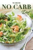 The Amazing No Carb Diet: 90 No Carb Recipes To Make Your Day