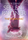 Finde deinen Seelenpartner mit ThetaHealing
