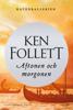 Ken Follett - Aftonen och morgonen artwork
