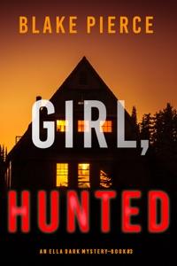 Girl, Hunted (An Ella Dark FBI Suspense Thriller—Book 3) Book Cover