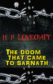 H.P. Lovecraft - The Doom That Came to Sarnath