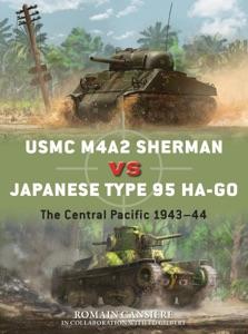 USMC M4A2 Sherman vs Japanese Type 95 Ha-Go von Romain Cansiere & Ed Gilbert Buch-Cover