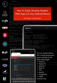 How To Easily Develop Modern Javascript Web Apps On Any Android Device
