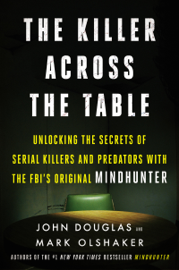The Killer Across the Table - John E. Douglas & Mark Olshaker book summary