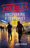 FBI Files: Uncovering a Terrorist