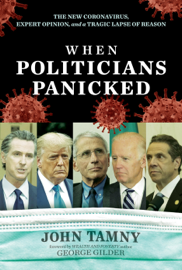 When Politicians Panicked: The New Coronavirus, Expert Opinion, and a Tragic Lapse of Reason