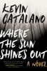 Catalano, Kevin - Where the Sun Shines Out artwork