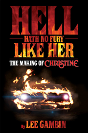 Hell Hath No Fury Like Her: The Making of Christine