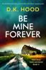 D.K. Hood - Be Mine Forever artwork