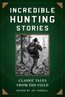 Jay Cassell - Incredible Hunting Stories artwork