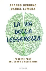 La via della leggerezza (edizione speciale con contenuto extra) da Daniel Lumera & Franco Berrino