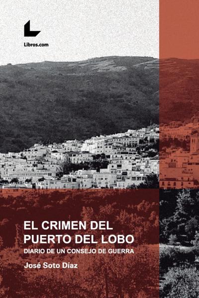 El crimen del Puerto del Lobo by José Soto Díaz