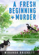 A Fresh Beginning & Murder
