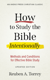 How to Study the Bible Intentionally
