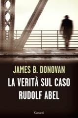 La verità sul caso Rudolf Abel