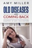 Old Diseases Are Coming Back:: Courtesy Of Anti-Vaccinators