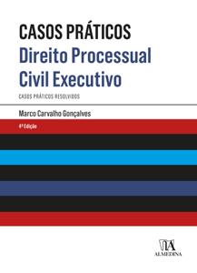 Direito Processual Civil Executivo- Casos Práticos Resolvidos à Luz do Novo Código de Processo Civil