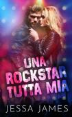 Una rockstar tutta mia Book Cover