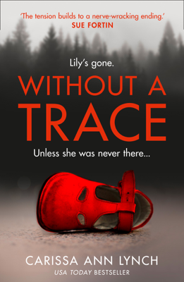Carissa Ann Lynch - Without a Trace book