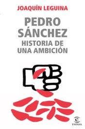 Download Pedro Sánchez, historia de una ambición